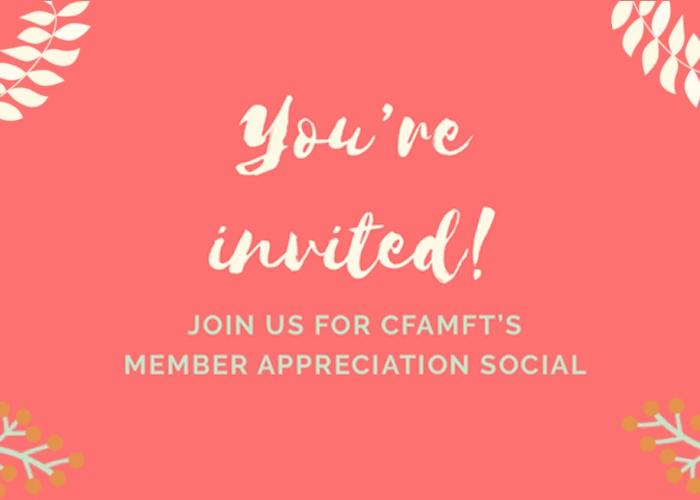 CFAMFT 2019 Member Appreciation Social